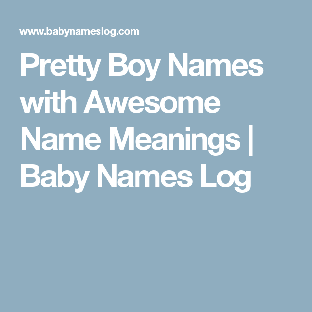 Pretty Boy Names With Awesome Name Meanings