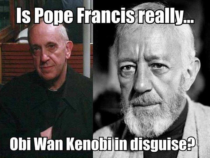 Obi Wan Kenobi Without The Beard Pope Francis Catholic Memes