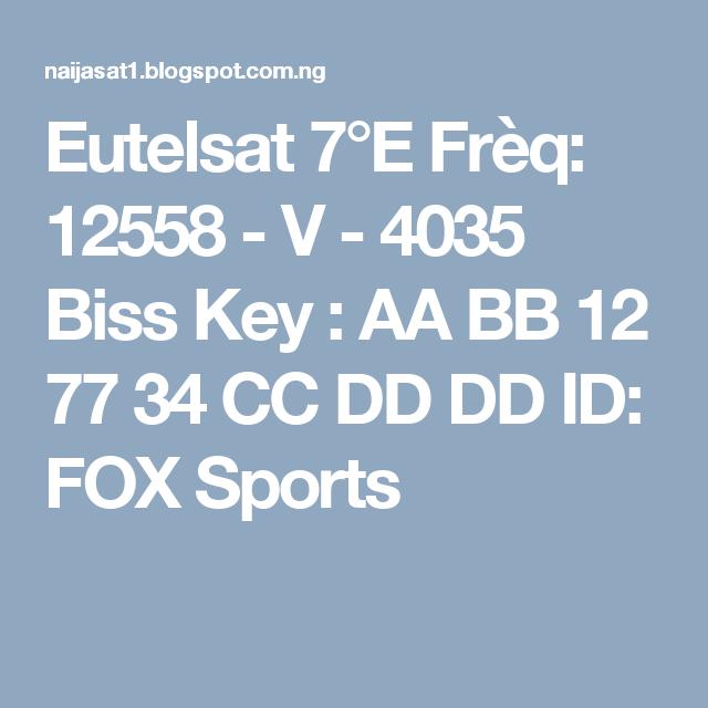 Eutelsat 7°E Frèq: 12558 - V - 4035 Biss Key : AA BB 12 77