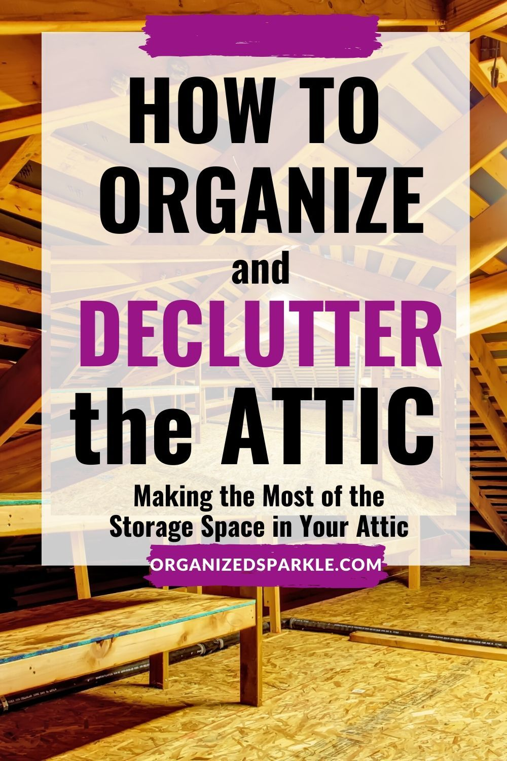 Pin On How To Organize The Attic Decluttering Your Loft