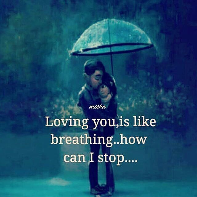 Loving Quotes It's True My Loveloving You Is Like Breathing How Can I Stop