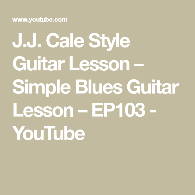 J J  Cale Style Guitar Lesson – Simple Blues Guitar Lesson