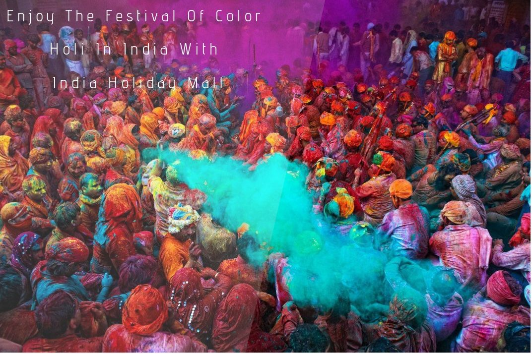 Color Festival 2020.Planning For Holi Festival Tour In India In 2019 2020 2021