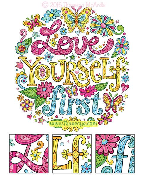 """""""Love yourself first"""" coloring page from """"Live for Today Coloring Book"""" by Thaneeya McArdle https://www.amazon.com/Live-Today-Coloring-Book-Fun/dp/1497202051/ref=as_li_ss_tl?ie=UTF8&psc=1&refRID=BT3T1KV5Y4FTDE9EMA2N&linkCode=ll1&tag=arisfu-20&linkId=3b47f72b2b93b1f42abcdd85042c0111"""