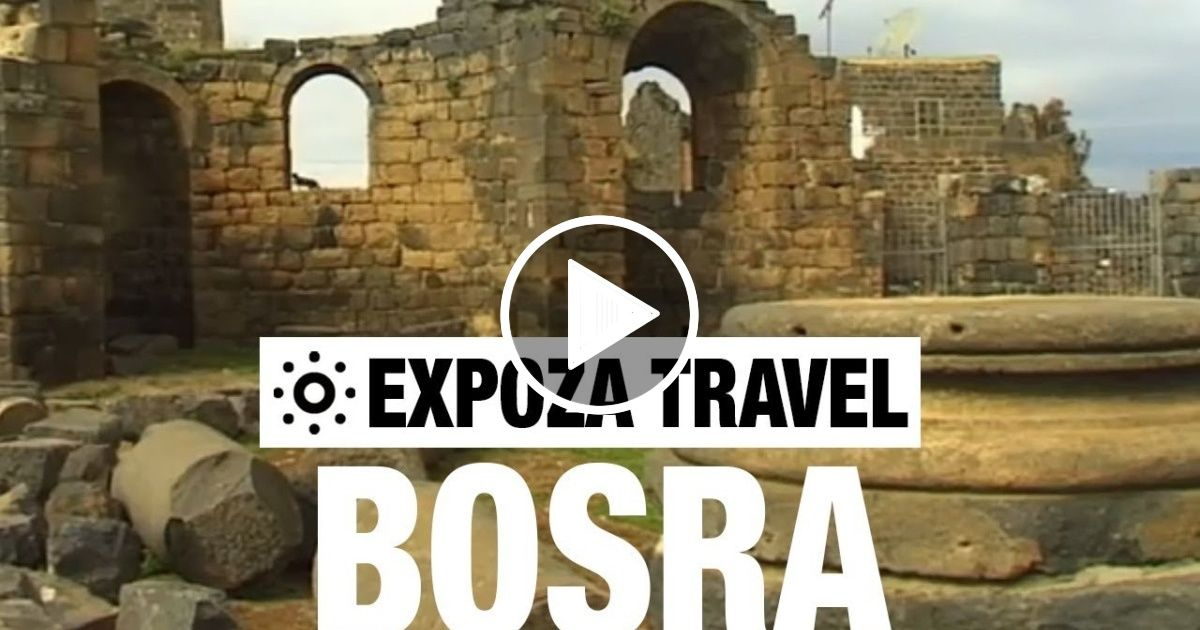 Bosra Syria Vacation Travel Video Guide Travel Guide Videos