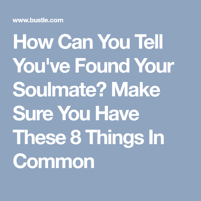 how do you know if you have found your soulmate