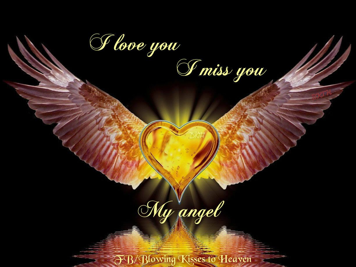 I Love You I Miss You My Angel Heart Wallpaper Heart With Wings Art Wallpaper
