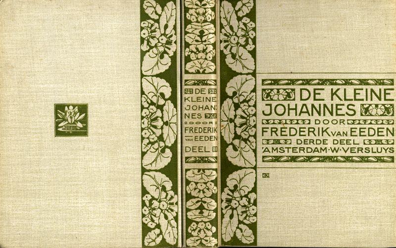 """Het derde deel van Frederik van Eedens """"De kleine Johannes uit 1905/1906. Ook deze band heeft een ontwerp van Edzard Koning"""
