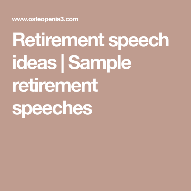 Retirement Speech Ideas  Sample Retirement Speeches  Retirement