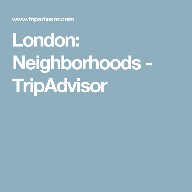 London: Neighborhoods - TripAdvisor