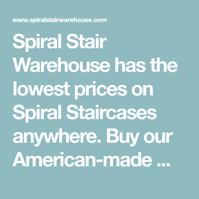 Best Spiral Stair Warehouse Has The Lowest Prices On Spiral Staircases Anywhere Buy Our American 640 x 480