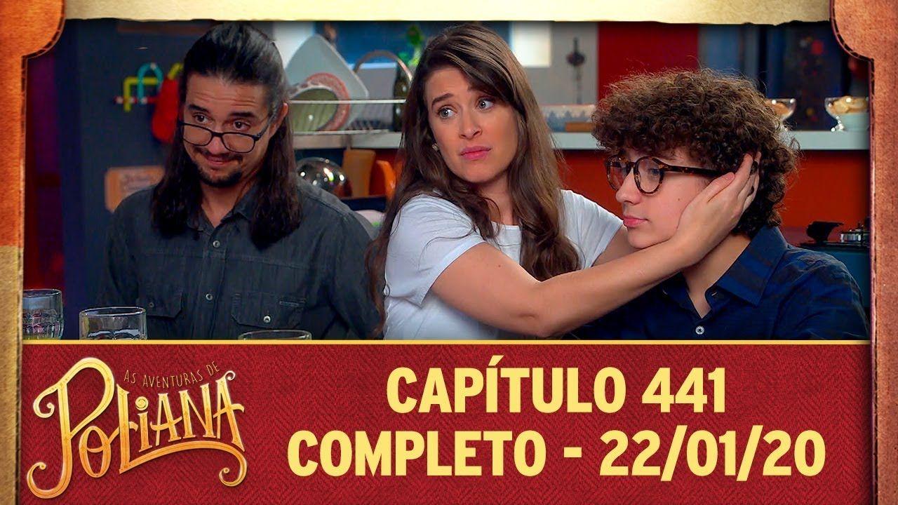 As Aventuras De Poliana Capitulo 441 22 01 20 Completo
