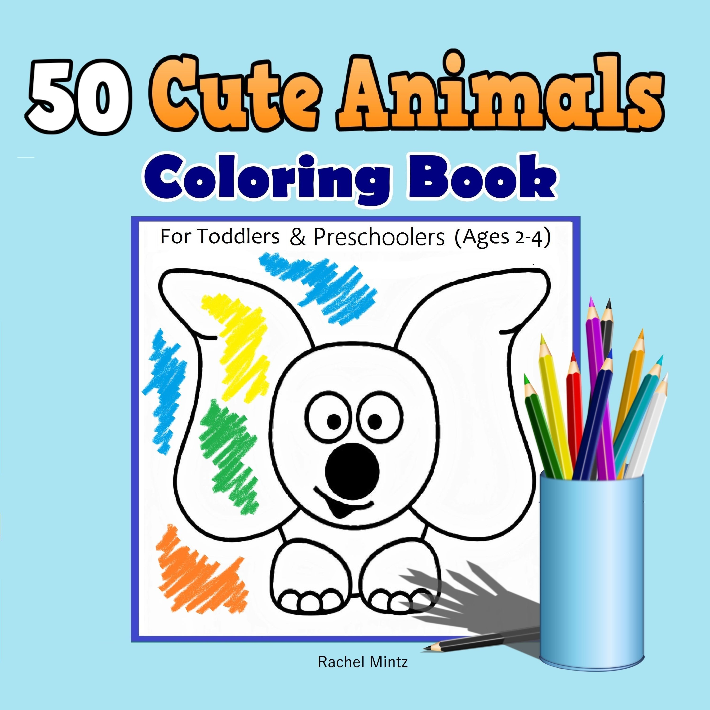 My First Animals Coloring Book Give Your Toddler Children The Exact Coloring Book They Want 50 Animal Coloring Books Toddler Coloring Book Coloring Books
