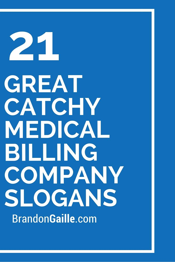 21 Great Catchy Medical Billing Company Slogans