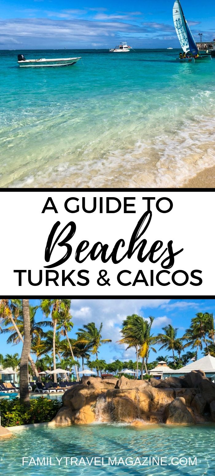 A Guide to Beaches Turks and Caicos Resort #vacationdestinations