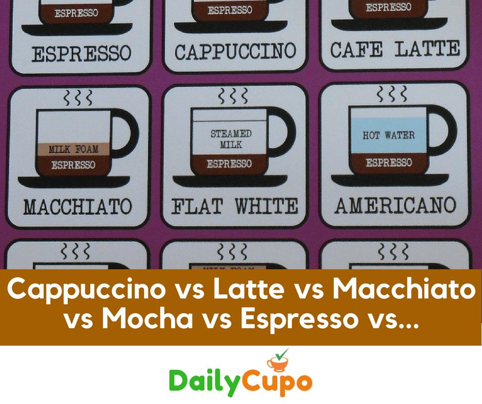 Cappuccino Vs Latte Vs Macchiato Vs Mocha Vs Espresso Vs