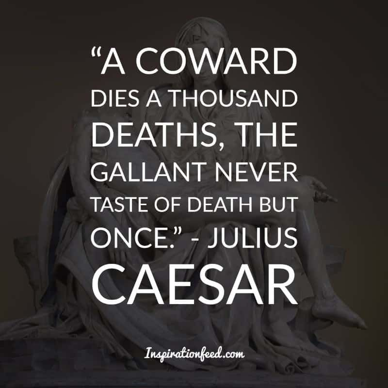 30 Powerful Quotes From Julius Caesar To Help You Conquer Fear
