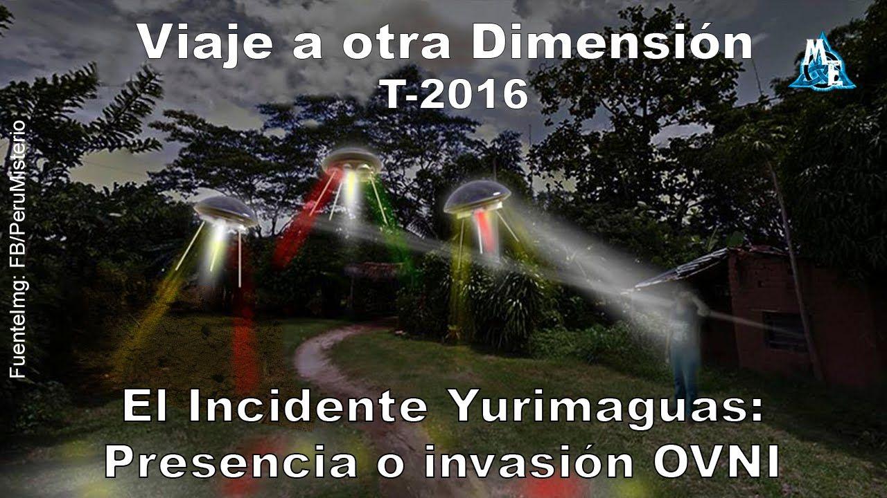 """Viaje a otra Dimensión 21-05-16 """"El Incidente Yurimaguas: Presencia o invasión OVNI"""" - YouTube"""