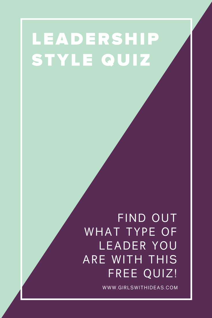 Take the free online leadership style quiz by Girls With