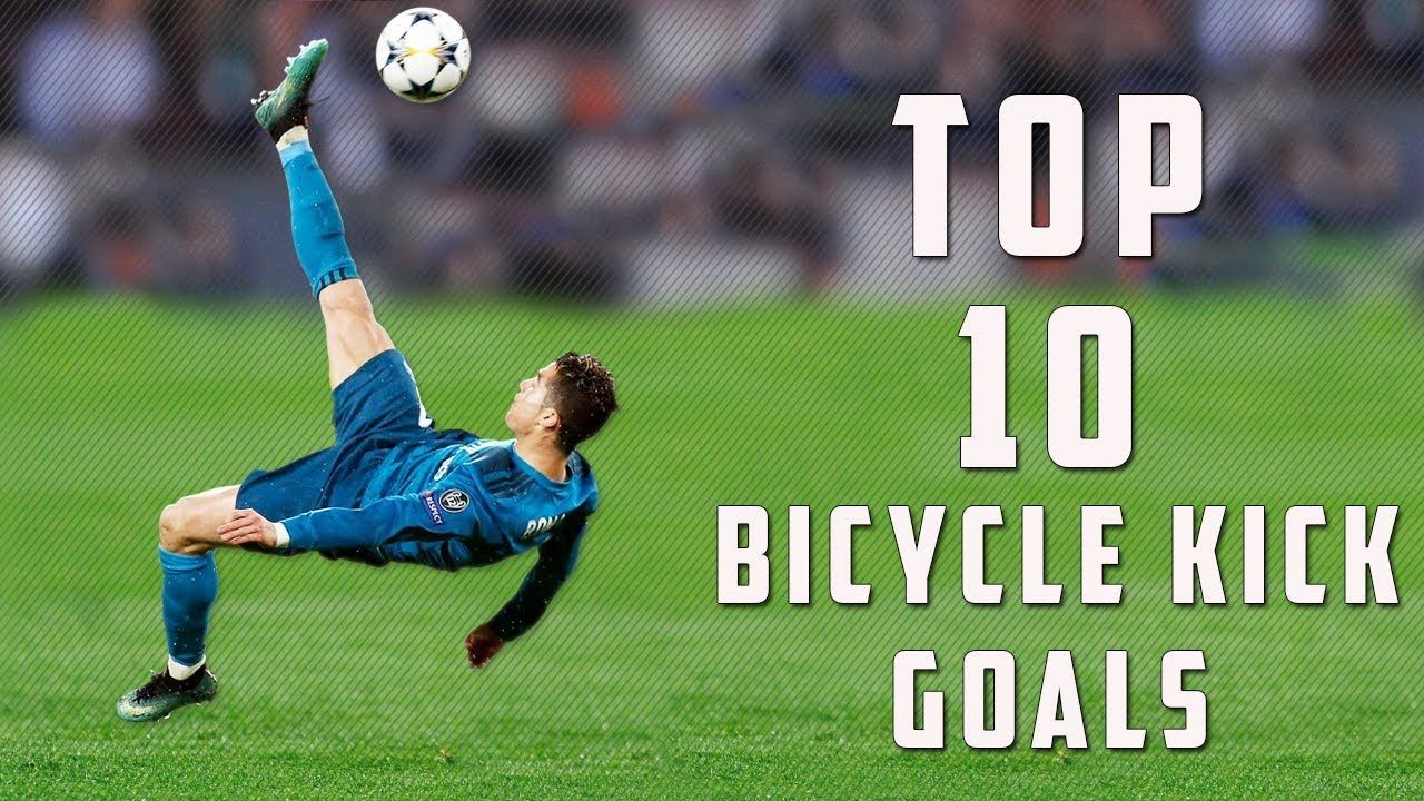 Top 10 Bicycle Kick Goals Of All Time With Commentary Hd Bicycle