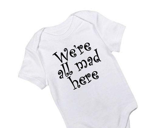 Alice In Wonderland Baby Onesie We Re All Mad Here Newborn