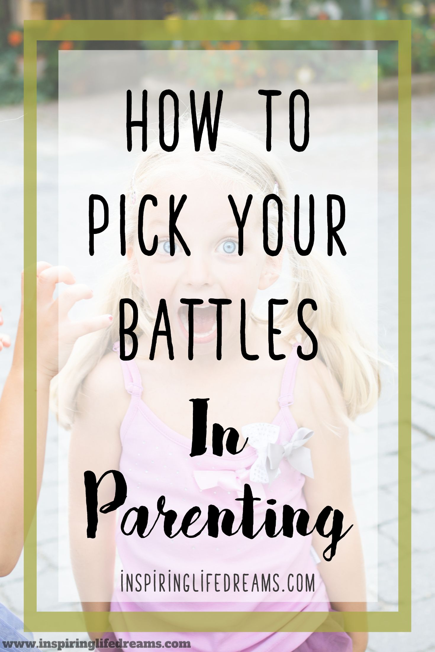 How To Pick Your Battles Wisely In Parenting
