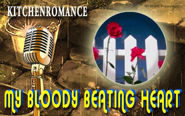 Feel the Music in #kitchenromance's New Song 'My bloody beating heart' #JazzMusic #GuitarMusic #AcousticMusic #LoveMusic