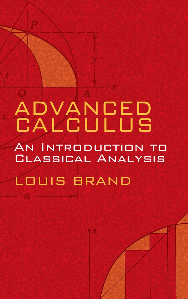 Advanced Calculus By Louis Brand A Course In Analysis That Focuses