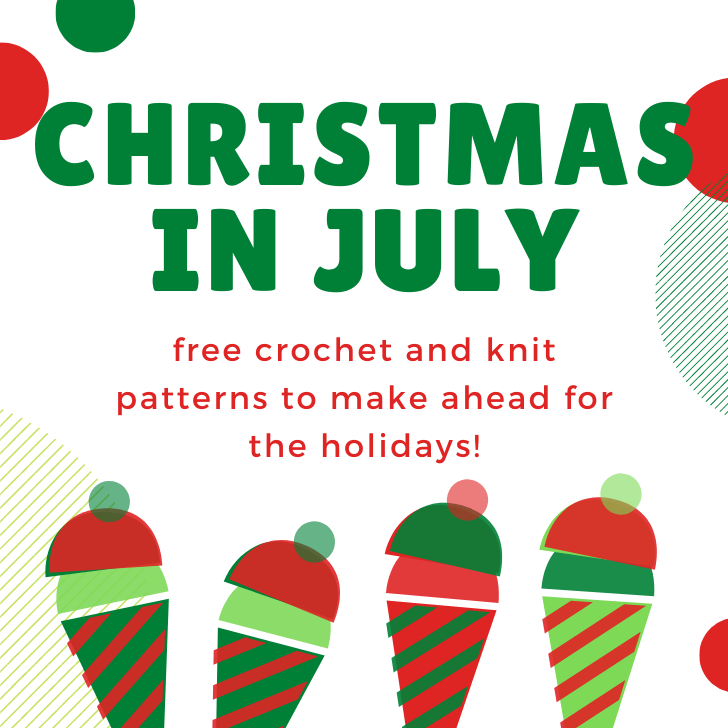 Is  Going To Do Christmas In July Again This Year 2020 Christmas in July   Free Crochet and Knit Patterns   Moogly in
