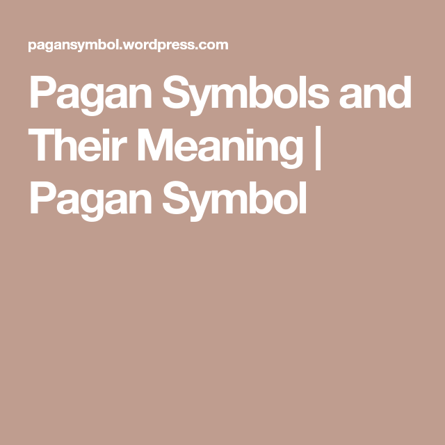 Pagan Symbols And Their Meaning