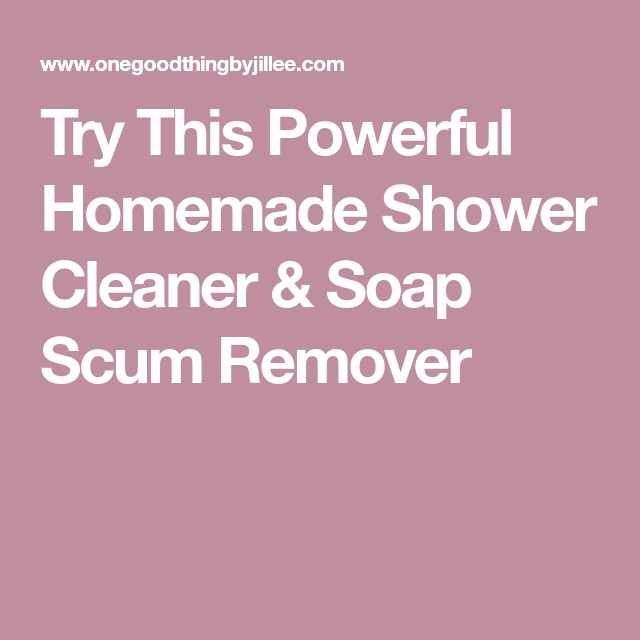 Try This Powerful Homemade Shower Cleaner Amp Soap Scum