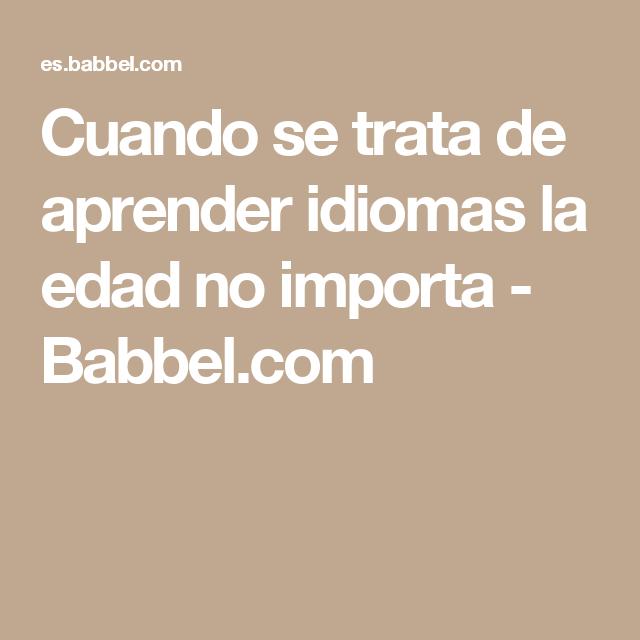 Cuando se trata de aprender idiomas la edad no importa - Babbel.com