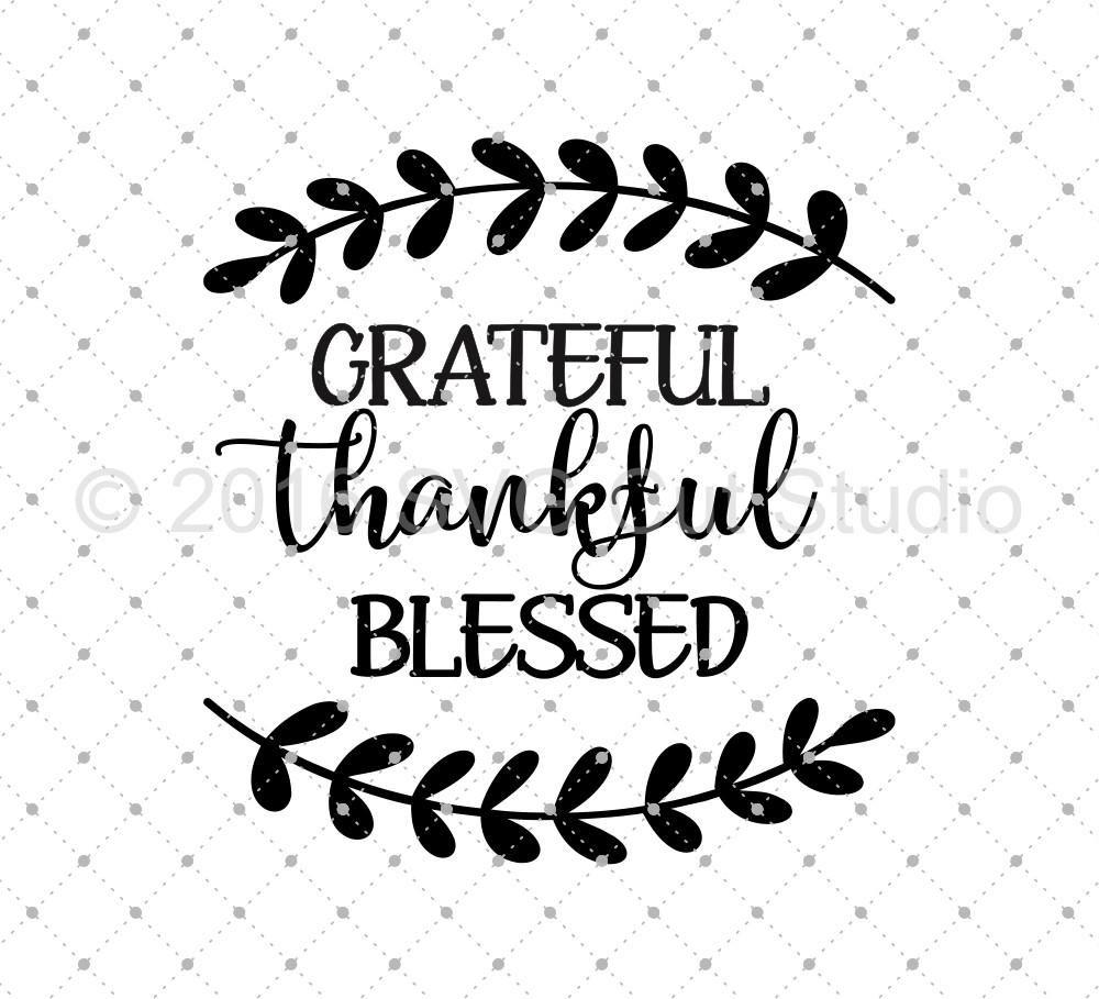 Grateful Thankful Blessed Svg Cut Files Lettering Svg