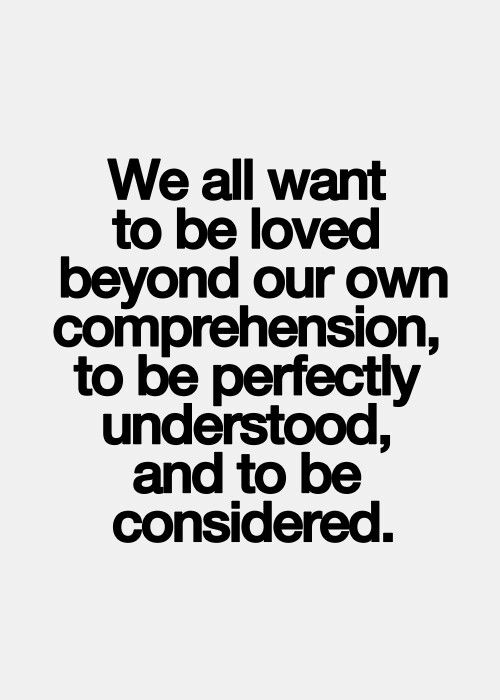 We All Want To Be Loved Inspirational Quotes Pictures Thoughts Quotes Quotable Quotes