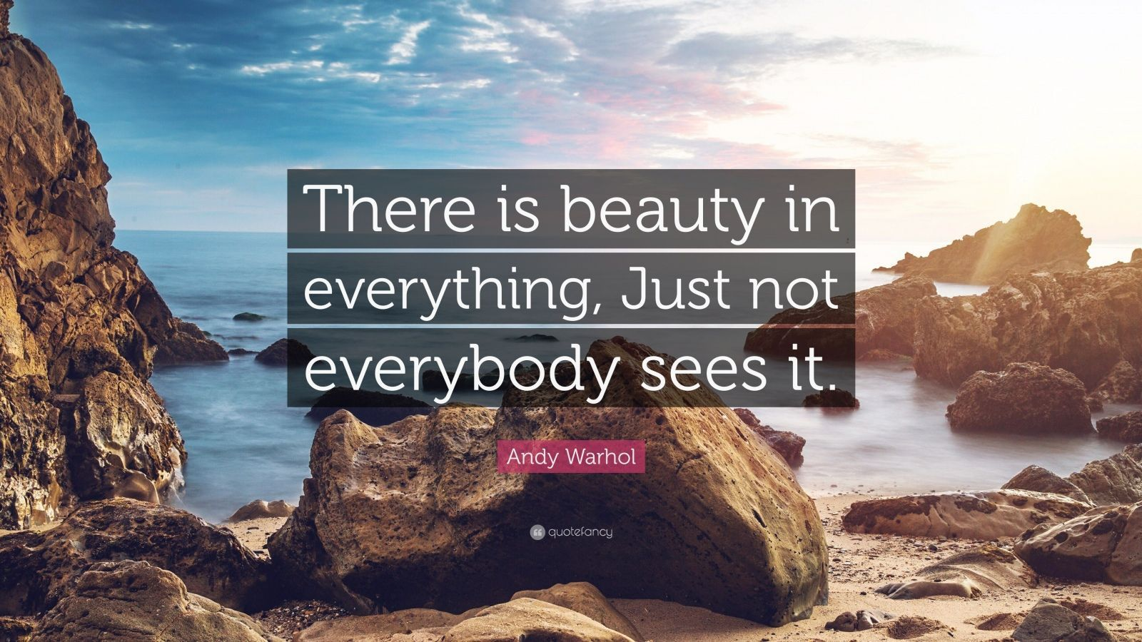 Andy Warhol Quote There Is Beauty In Everything Just Not