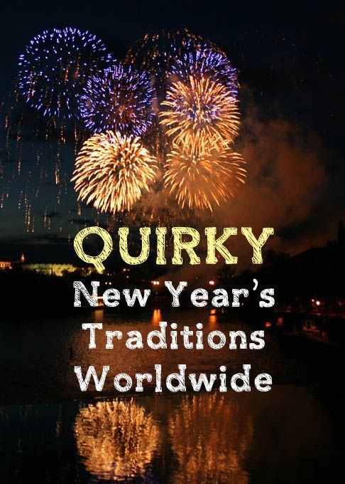 13 Quirky New Year S Traditions Worldwide New Years Traditions