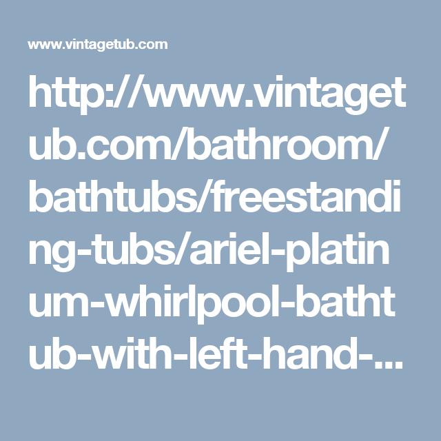 http://www.vintagetub.com/bathroom/bathtubs/freestanding-tubs/ariel ...