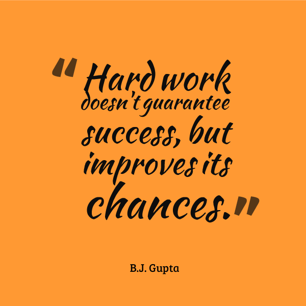 Hard Work Doesn't Guarantee Success But Improves Its Chances Magnificent Quotes About Success And Hard Work