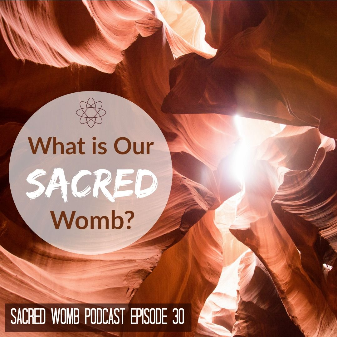 What Is The Sacred Womb & Why Is It Sacred? | Womb Wisdom