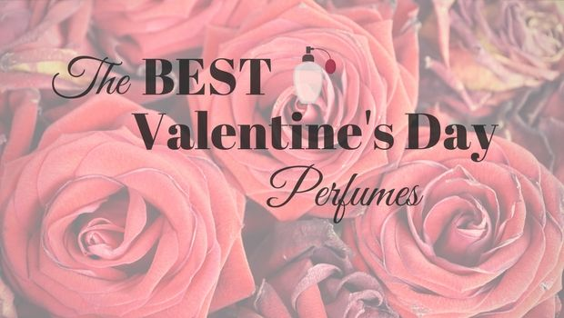 The BEST valentine's Day Perfumes . The Perfume Expert has handpicked the TOP 5 Valentine's Day perfumes to sweep her off her feet. Romantic gift ideas for her.