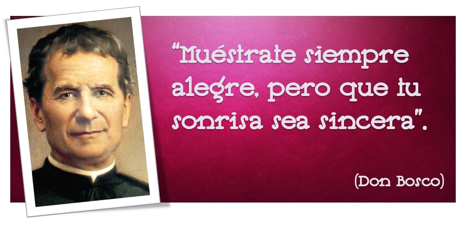 Don Bosco Padre De La Juventud Siempre Deja Frases