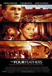 The Four Feathers is a 2002 action drama film directed by Shekhar Kapur, starring Heath Ledger, Wes Bentley, Djimon Hounsou and Kate Hudson. Set during the British army's Gordon Relief Expedition (late 1884 to early 1885) in Sudan, it tells the story of a young man accused of cowardice.