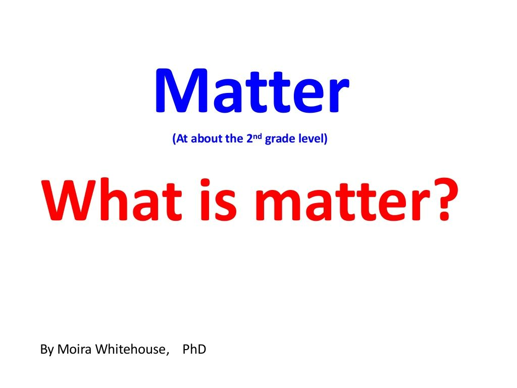 Matter Intro Slide Show To Use With Graphic Organizer