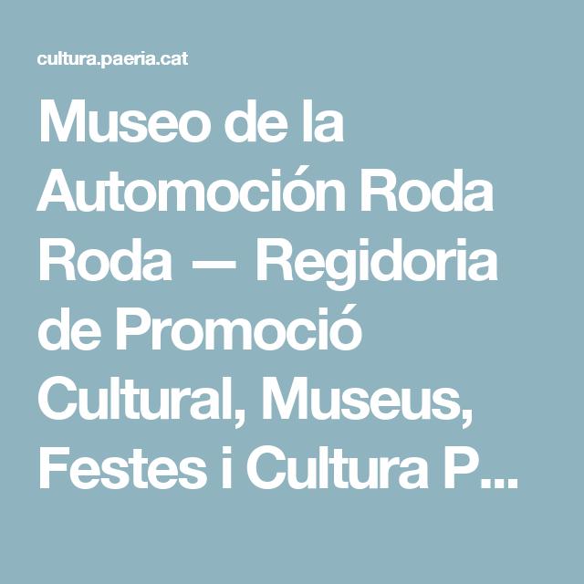 Museo de la Automoción Roda Roda — Regidoria de Promoció Cultural, Museus, Festes i Cultura Popular de l'Ajuntament de Lleida
