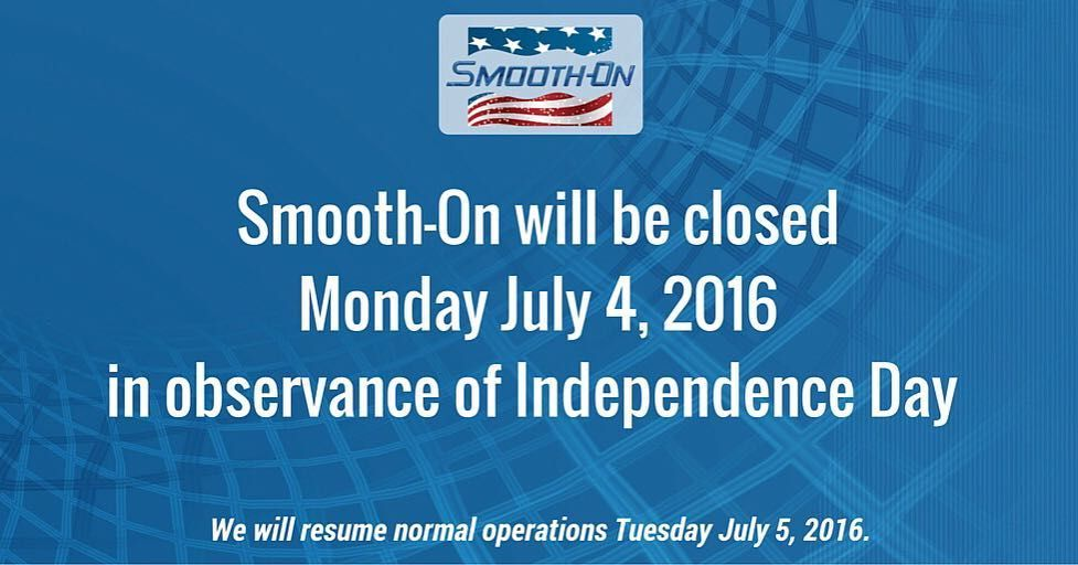 Reminder Smooth On Inc Will Be Closed Monday July 4th 2016 In