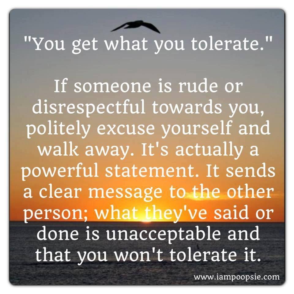 The Best You Get What You Tolerate Quote
