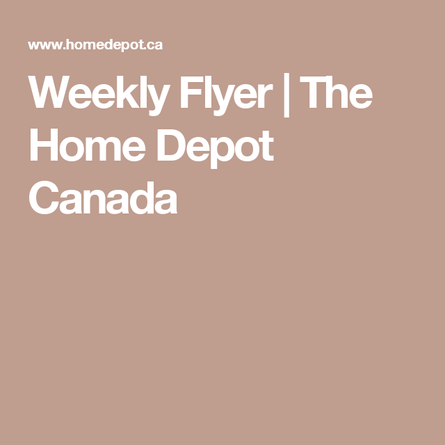 Weekly Flyer The Home Depot Canada Flyer Weekly Flyer Workshop