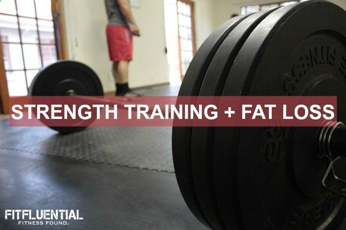Strength Training   Fat Loss - You Can't Have One Without the Other via @FitFluential #FitFluential #strengthtraining #fatloss