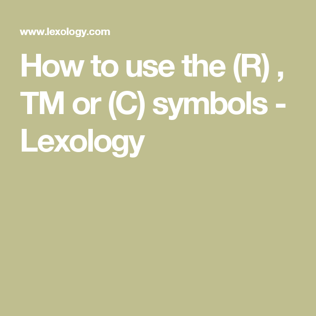 How To Use The R Tm Or C Symbols Lexology Logo Designing