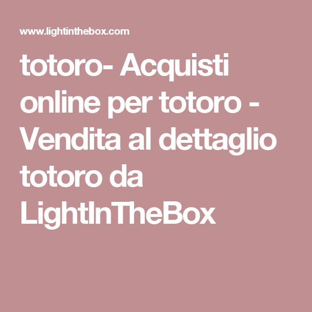 totoro- Acquisti online per totoro - Vendita al dettaglio totoro da LightInTheBox